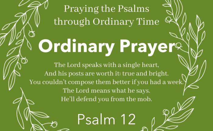 Ordinary Prayer: Psalm 12