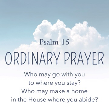 Psalm 15: Who May Go and Stay?